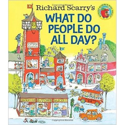 Richard Scarry's What Do People Do All Day? (Richard Scarry's Busy World) (Hardcover)